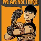 We Are Not Things by Valhalla Halvorson