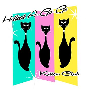 Hellcat A-Go-Go Kitten Club by Hellcatagogo