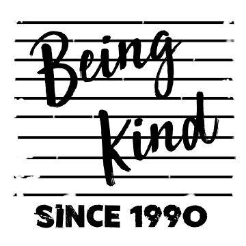 Being Kind since 1990 by Red-One48