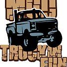 Mud Truckin Fun by TheCrazyBear