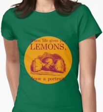 When Life Gives You Lemons, Draw A Portrait Women's Fitted T-Shirt