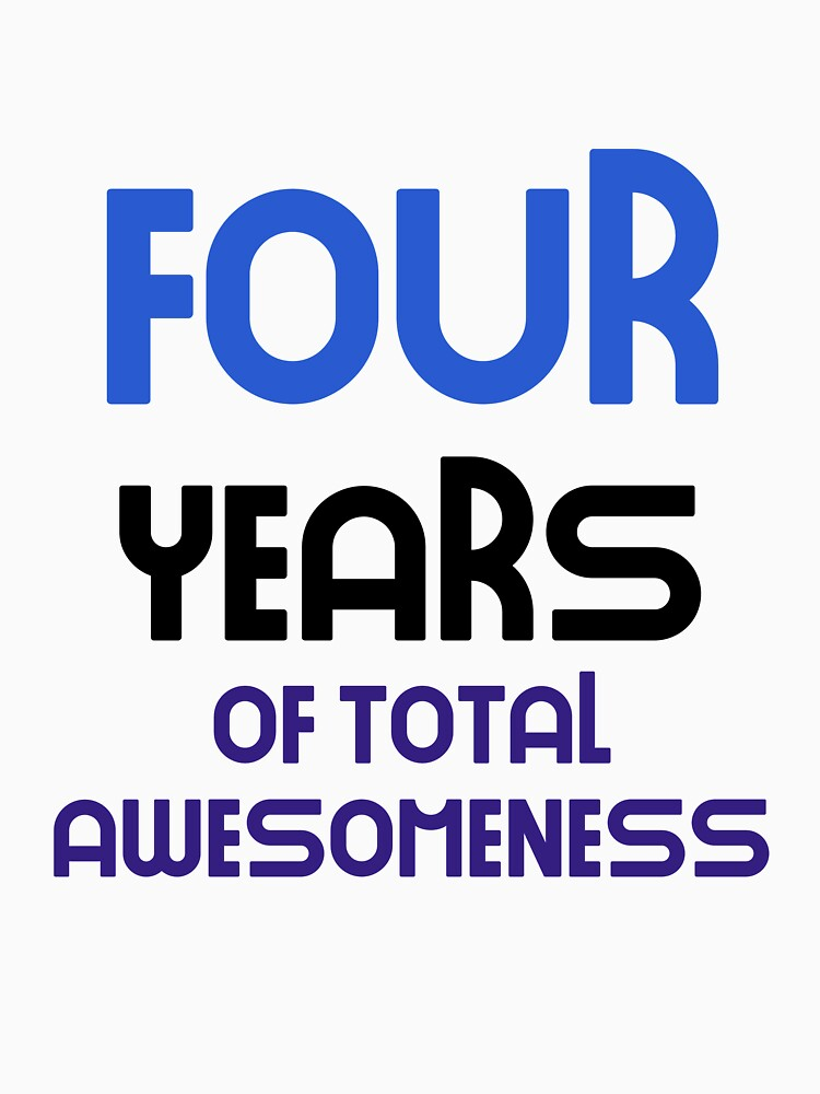 four years of total awesomeness cute birthday gift idea b day present by DogBoo