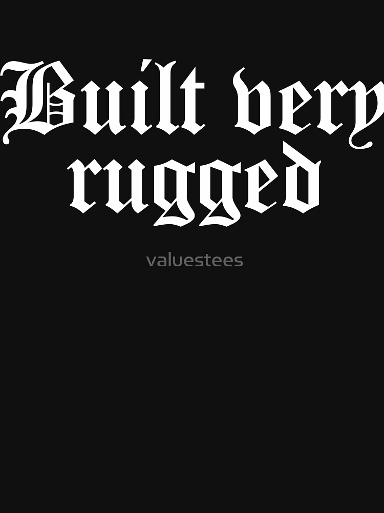 Built very rugged by valuestees