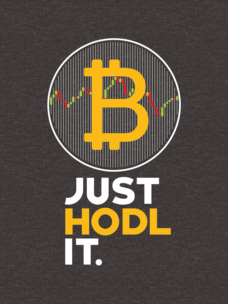 Just Hodl It Shirt Bitcoin Cryptocurrency Tee Men Women by artbyanave