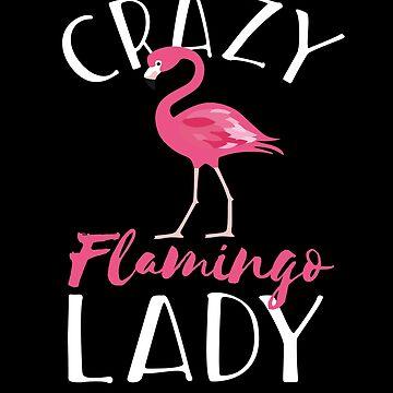 Crazy Flamingo Lady by Pointee