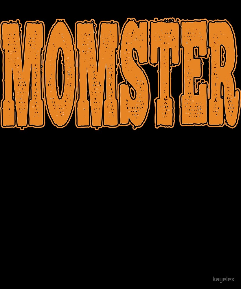 Momster Funny Halloween Design - Image for Mom Party by kayelex