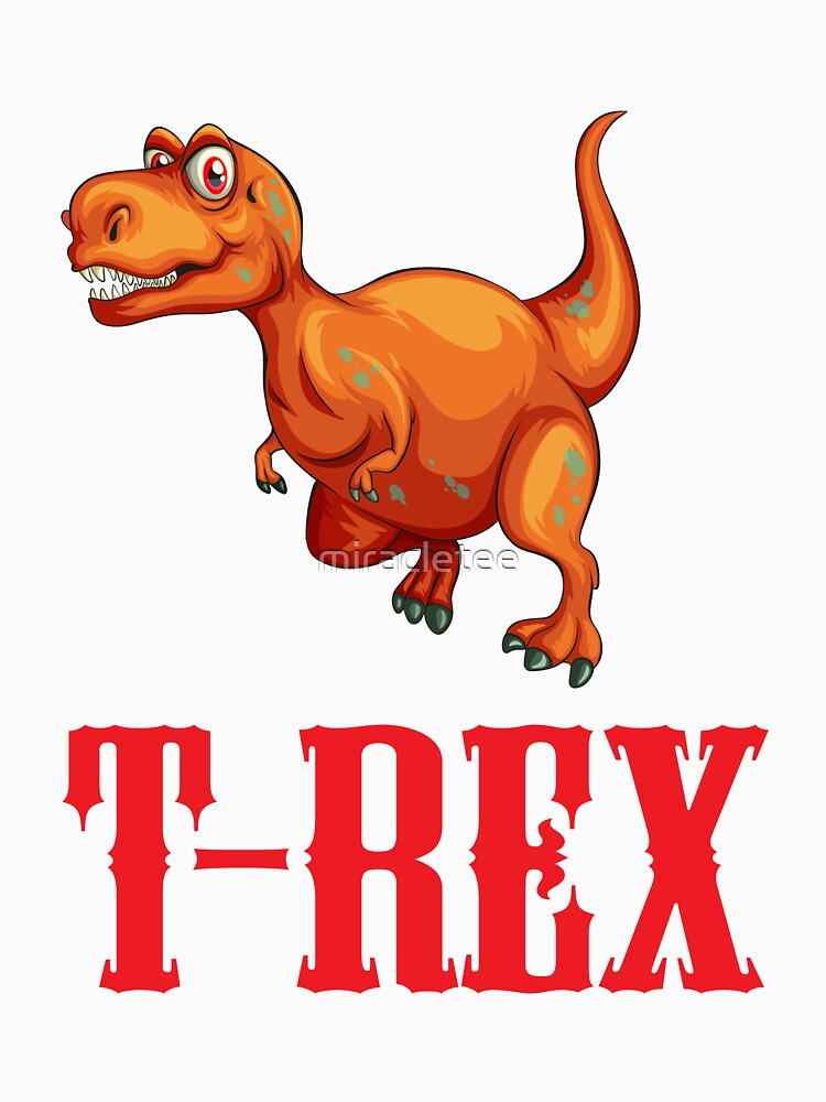 T-Rex - Dinosaur For Boys Girls Kids by miracletee