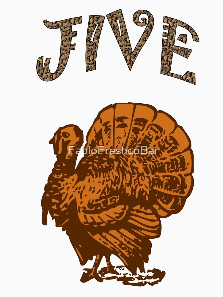 Thanksgiving Jive Turkey by FabloFreshcoBar