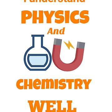 I understand physics and chemistry well by Ts-shoop