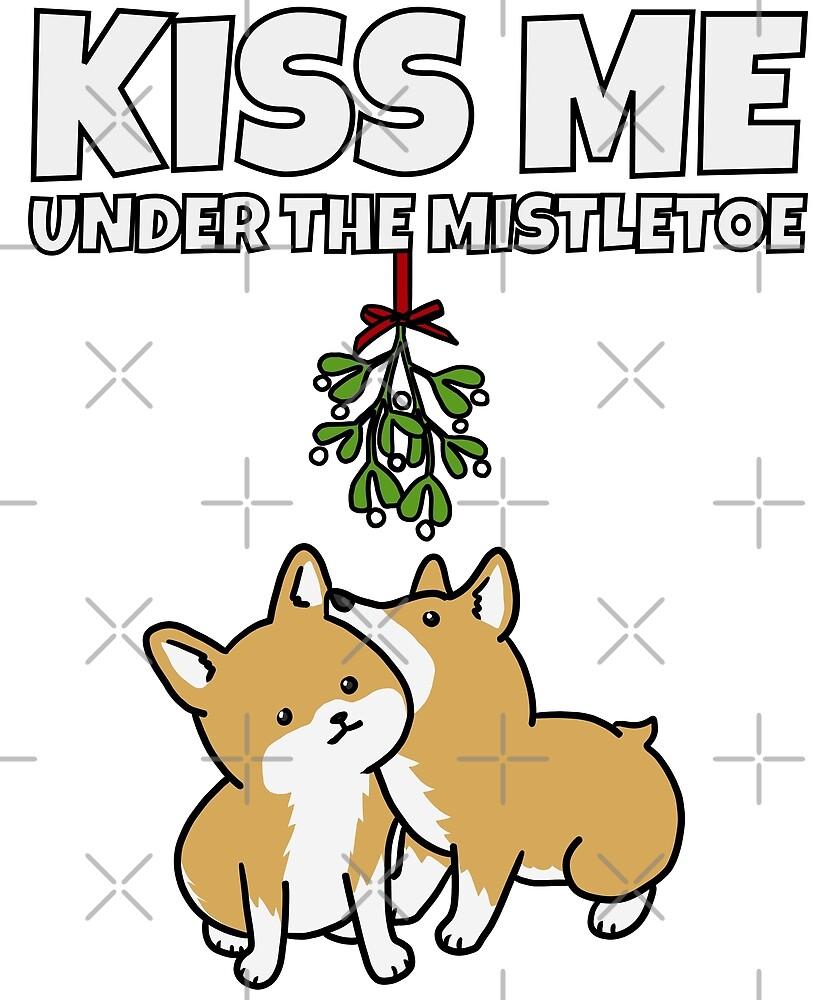 Funny Corgi Kiss Me Under The Mistletoe Christmas by ilovepaws
