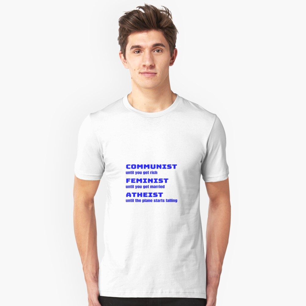 Funny Sarcastic Anti-Liberal Gifts For Conservatives Unisex T-Shirt Front
