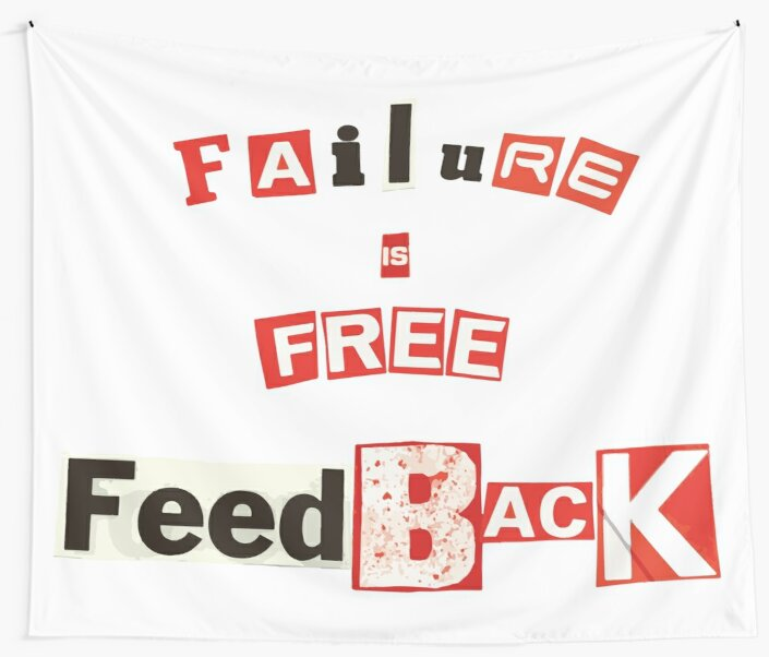 Failure is Free Feed Back by Daniel Graham