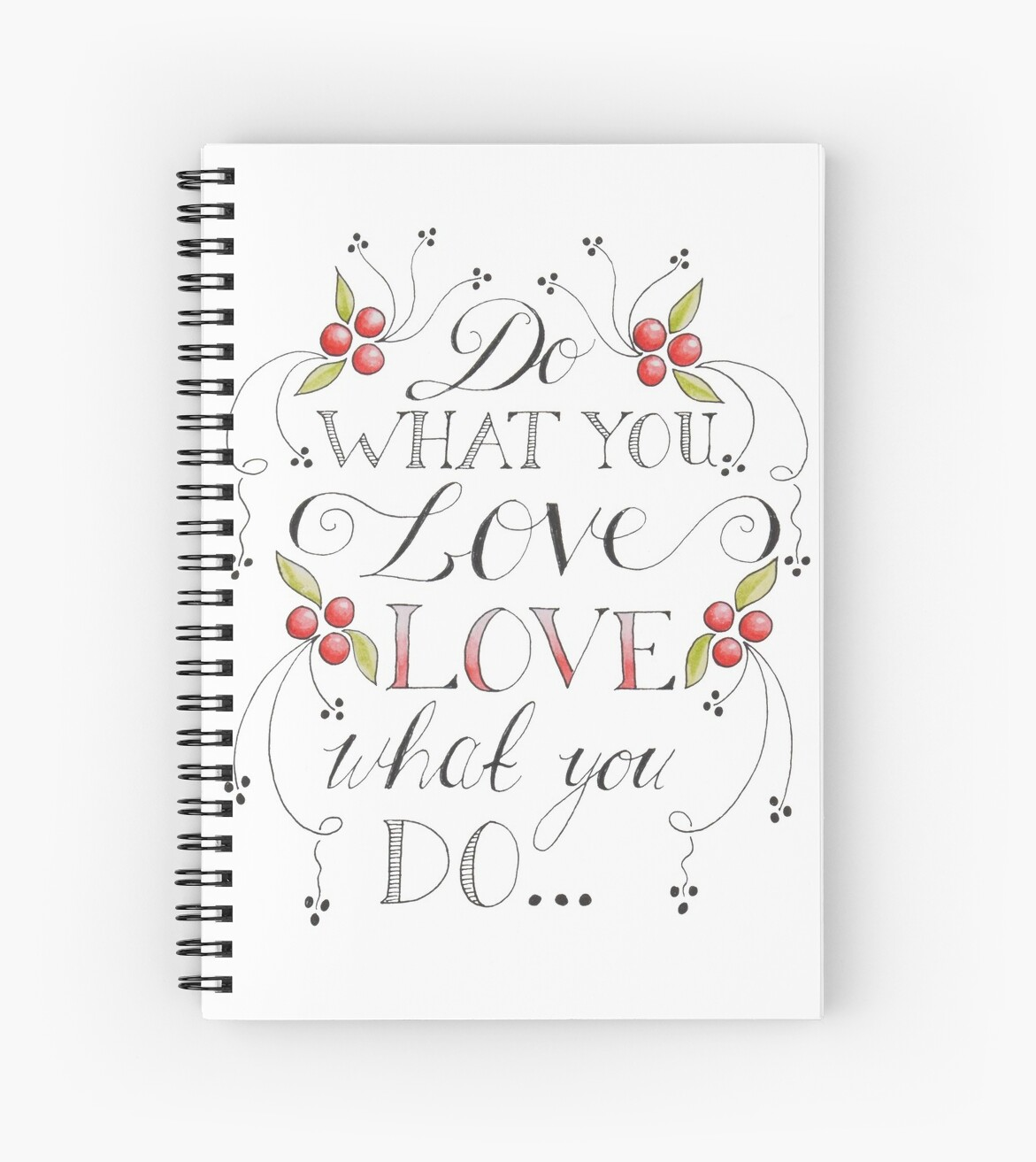 Do what you love, love what you do. by Theodora Gould