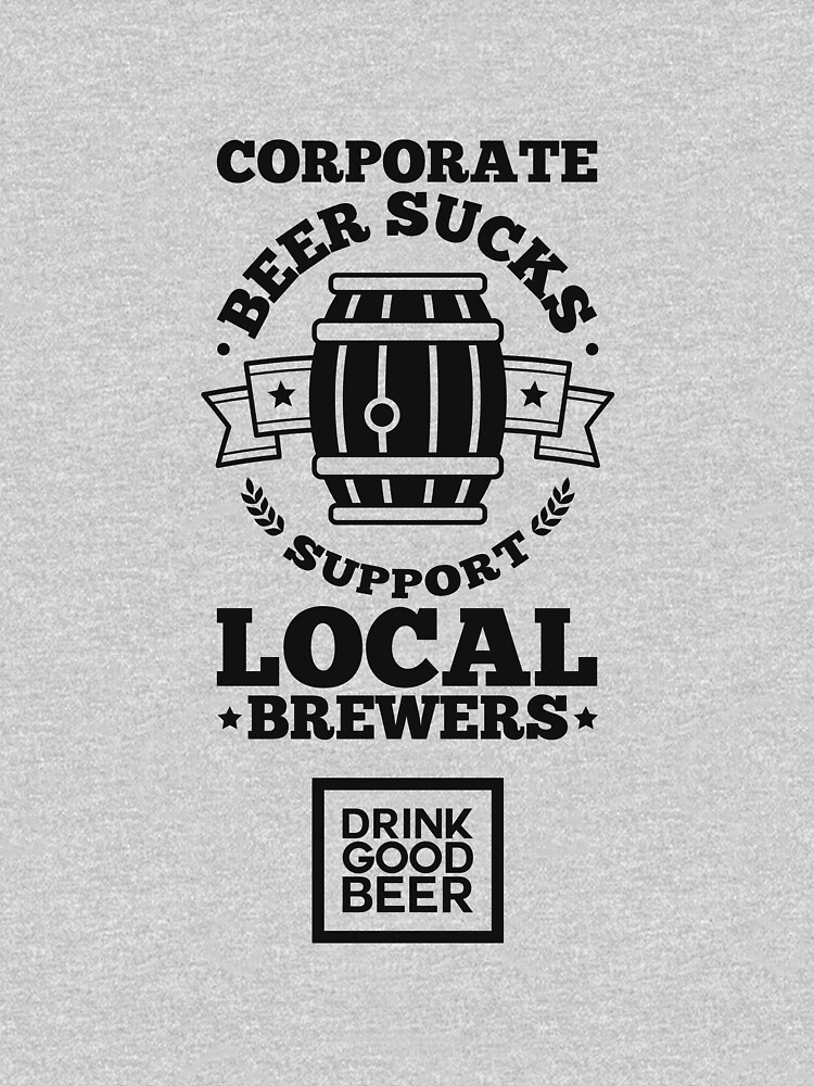 Brewmaster Shirt Corporate Beer Sucks Support Local Brewers by artbyanave