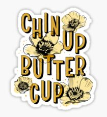 Chin Up Butter Cup Sticker