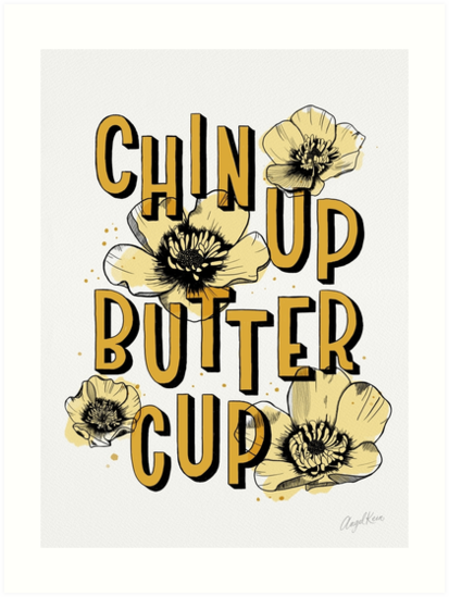 Chin Up Butter Cup by Angelina Kein