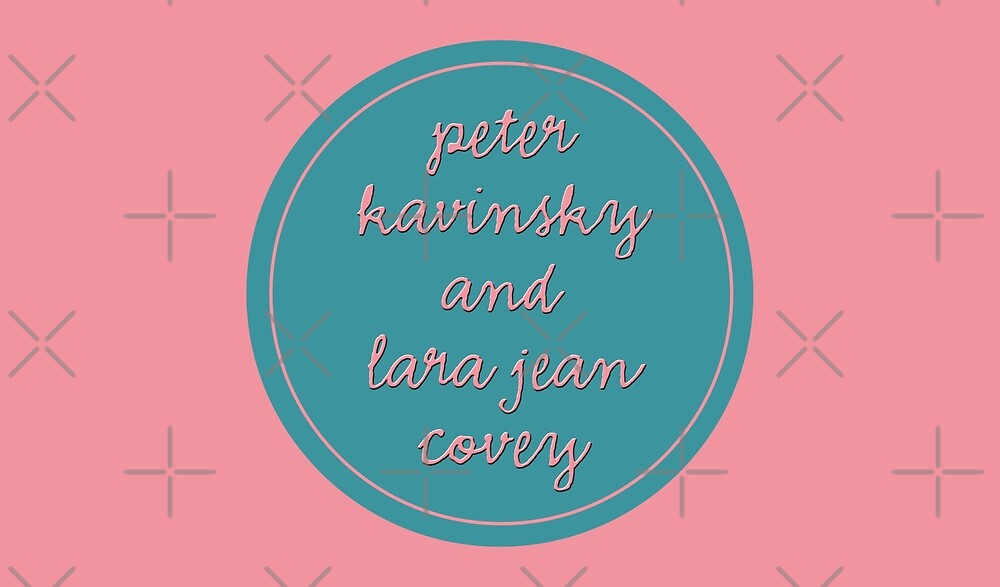peter kavinsky and lara jean covey - to all the boys i've loved before by gilmorealtomare