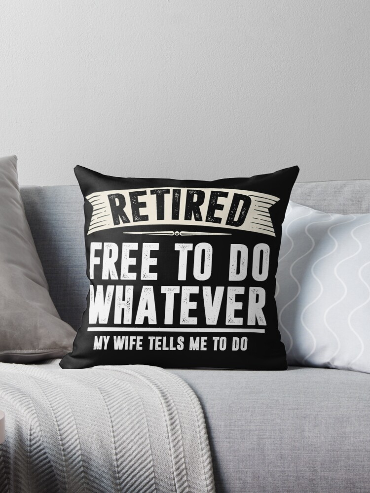 Retired Free to Do Whatever Funny Retirement Gift Shirt by Kimcf