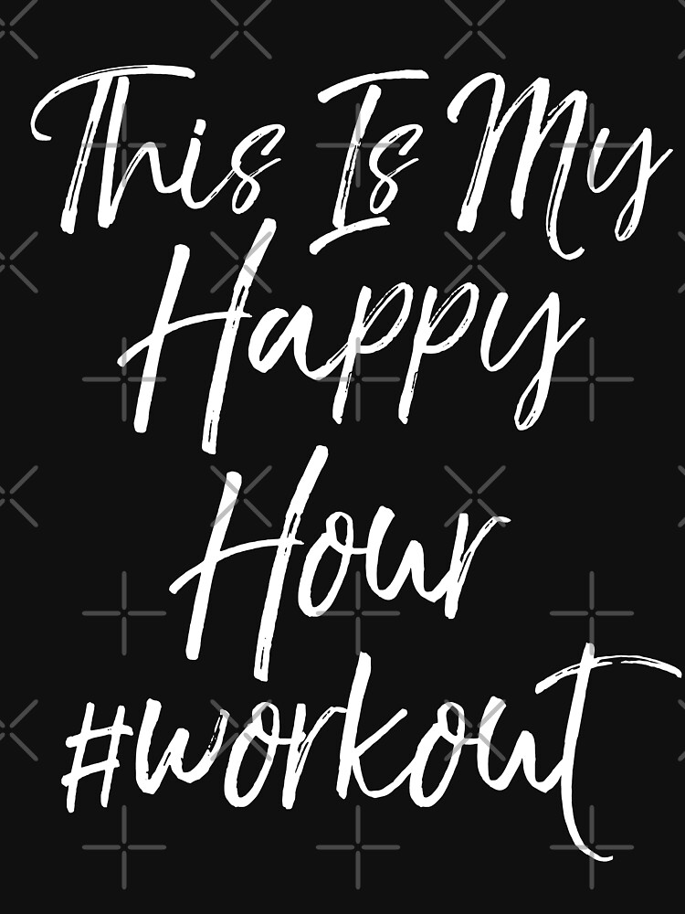 This is My Happy Hour Workout by EcoKeeps