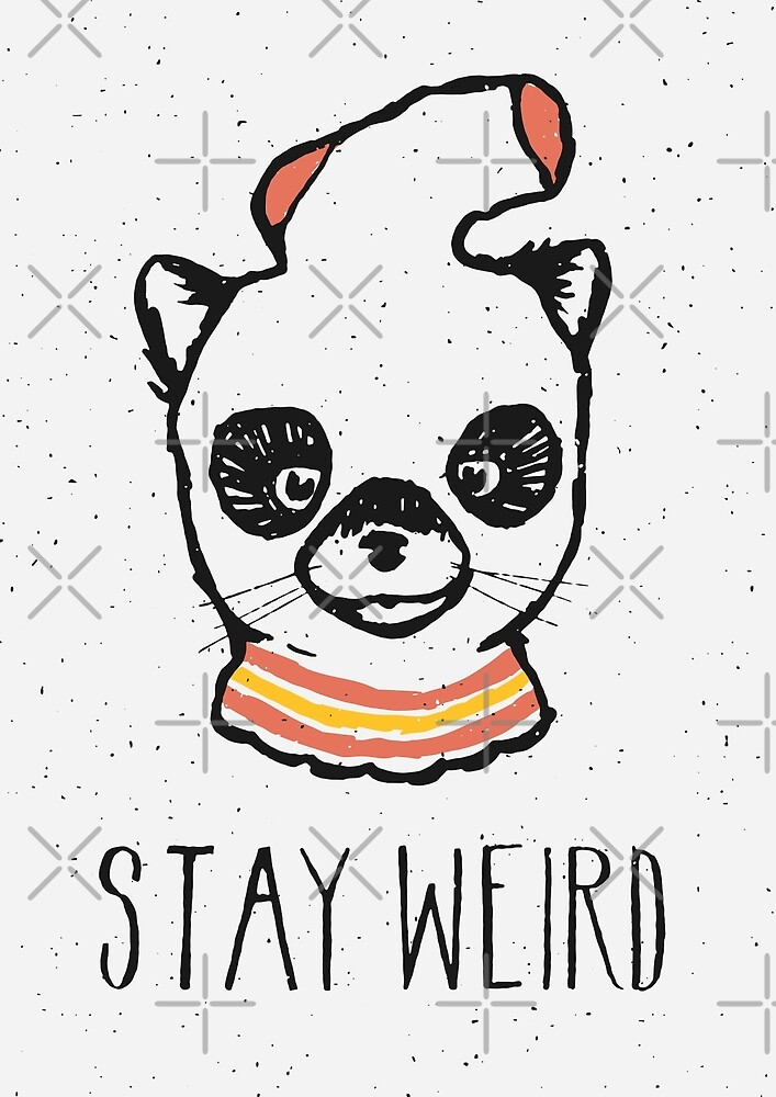 Stay Weird by Florent Bodart