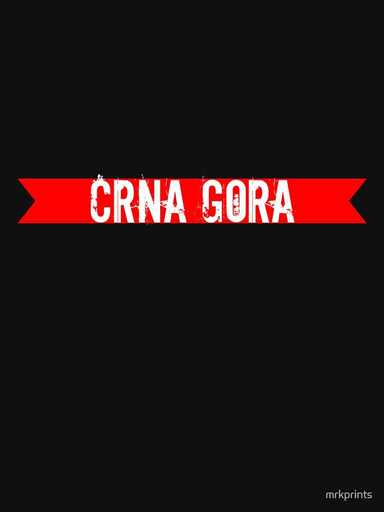 CRNA GORA  by mrkprints