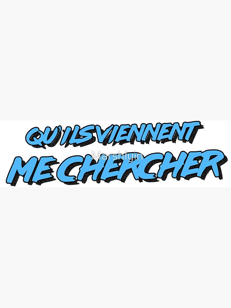 Macron Qu'ils Viennent Me Chercher blue by Marshlyin