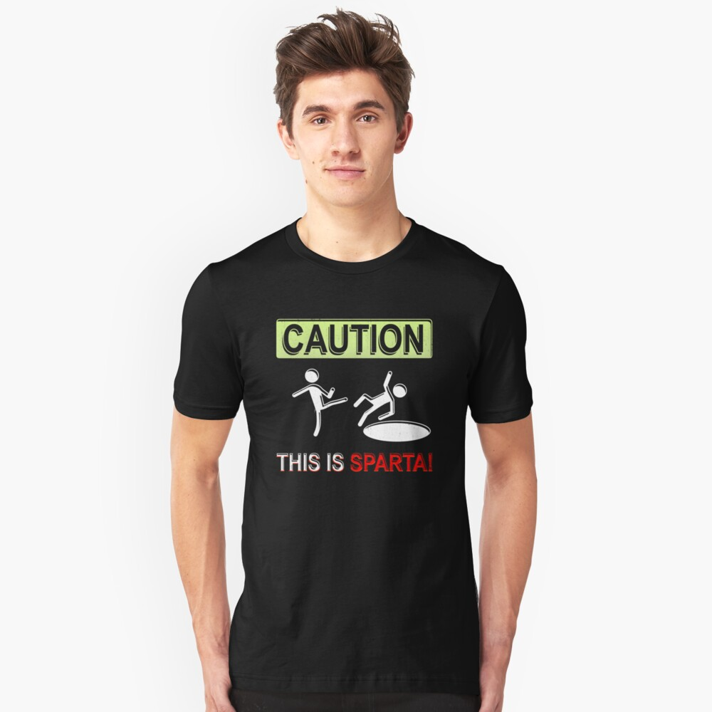 Caution This is Sparta Unisex T-Shirt Front