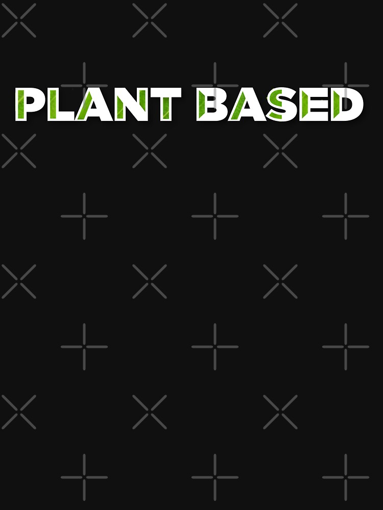 Plant Based by madtoyman
