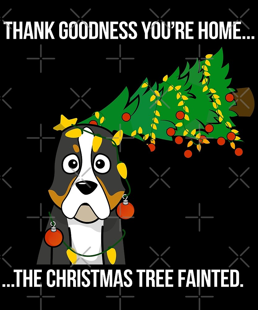 Funny Bernese Mountain Dog The Xmas Tree Fainted Christmas by ilovepaws
