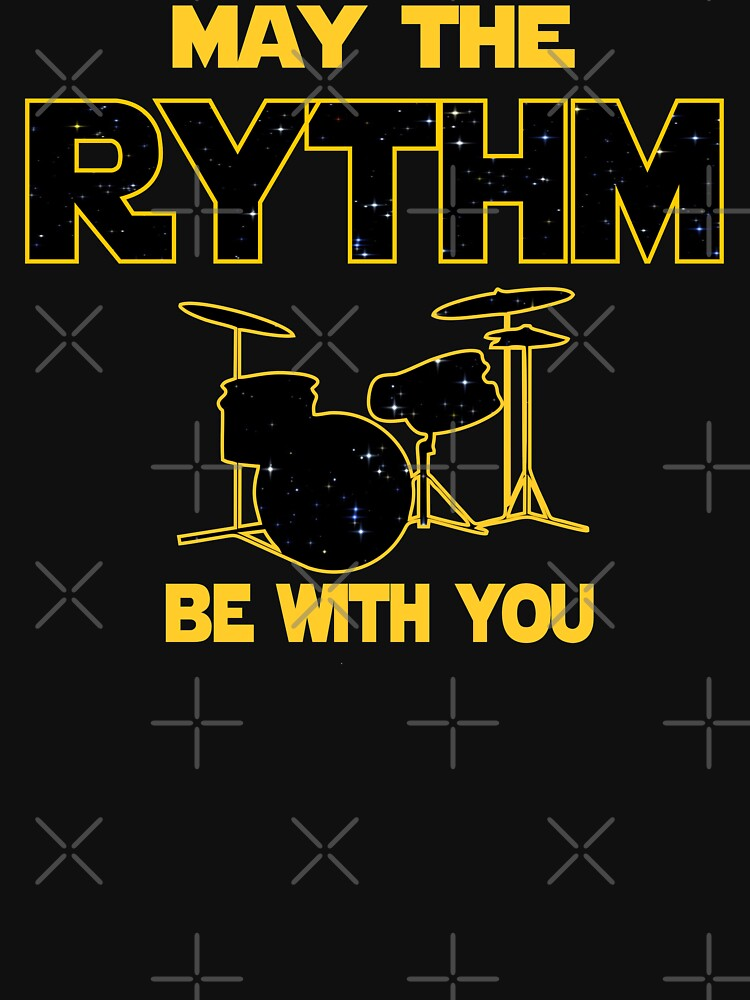 Drummer T shirt - May The Rythm Be With You  by funnyguy