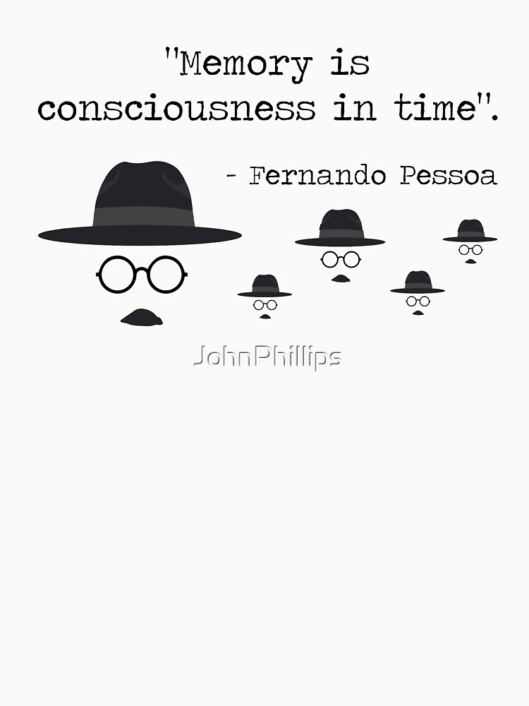 Fernando Pessoa Quotes | Writer and Poets Gift T-Shirt by JohnPhillips
