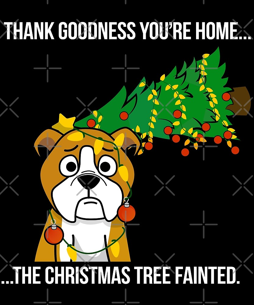 Funny English Bulldog The Xmas Tree Fainted Christmas by ilovepaws