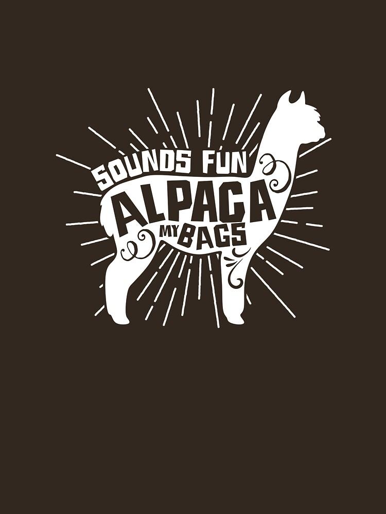 Hiking Shirt Sounds Fun Alpaca My Bags Explorer Tee by artbyanave