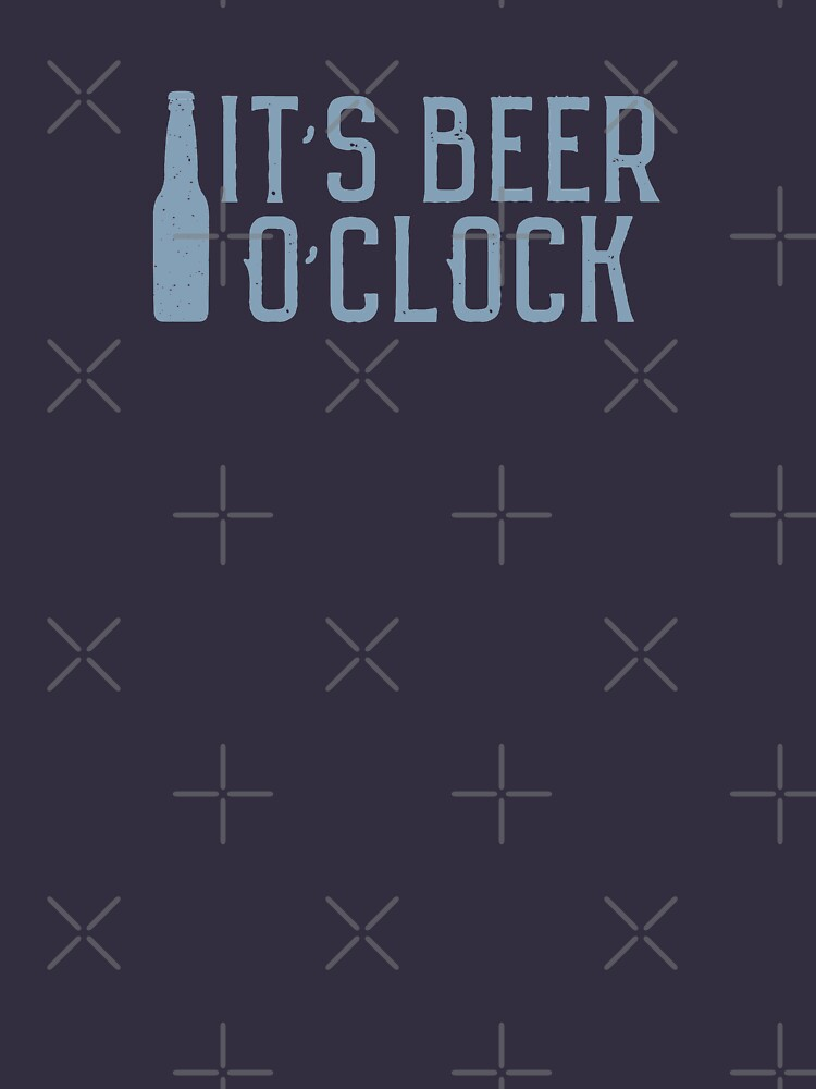 It's Beer O'Clock Denim Blue Subtle Distressed Graphic by CreativeTwins