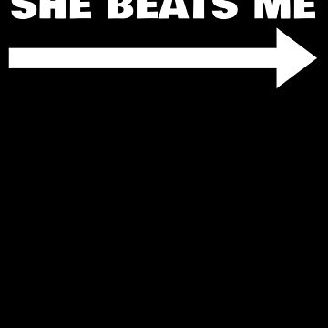 She Beats Me Funny Partner by with-care