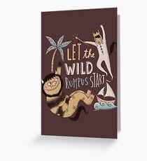 Wild rumpus Greeting Card