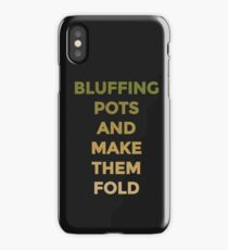Bluffing Pots - Fold iPhone Case/Skin