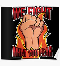 Firefighter We Fight What You Fear Fist Power Flames Poster