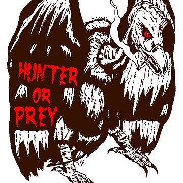 Hunter Or Prey  by TJKernan