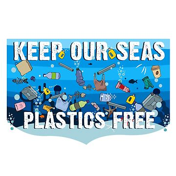 Keep Our Seas Plastics Free by TshirtsUK