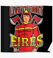 Live to Fight Fires Firefighter Hero Fire Department Poster
