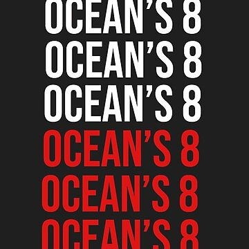 Ocean's 8// x8 by parrillasass