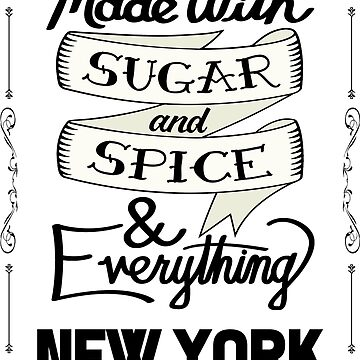 Sugar and Spice New York by heeheetees