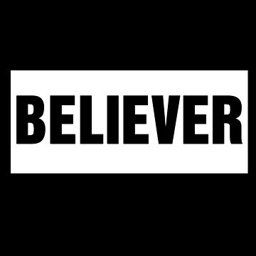 Believer - Christian Design by JHWHDesign