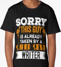 Sorry This Guy Is Already Taken By A Super Sexy Writer Long T-Shirt
