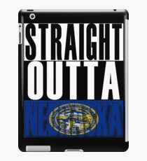Nebraska Flag Straight Outta Nebraska State Home iPad Case/Skin