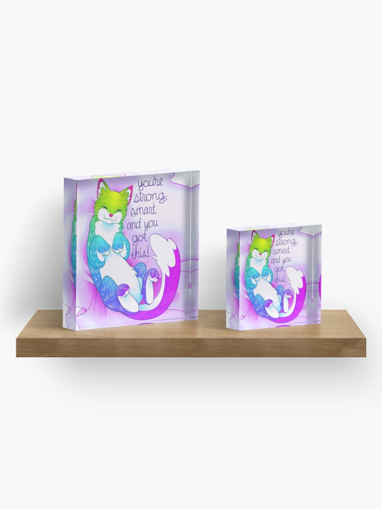 """Alternate view of """"You're strong, smart and you got this!"""" Snuggly Kitty Acrylic Block"""