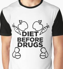 Diet Before Drugs Graphic T-Shirt
