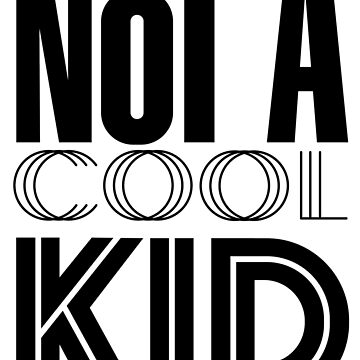 Not a Cool Kid by interruptae