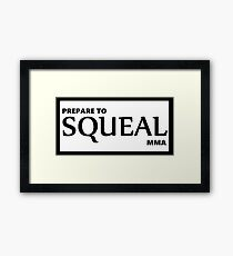 Prepare to Squeal MMA Framed Print
